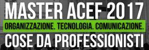 Master ACEF Organizzazione Tecnologia Comunicazione